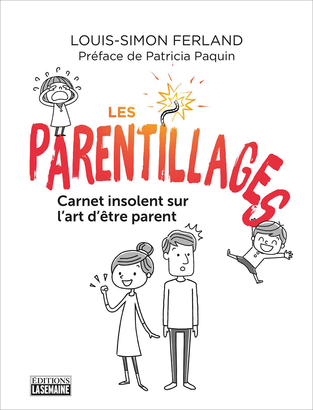 Les parentillages : carnet insolent sur l'art d'être parent